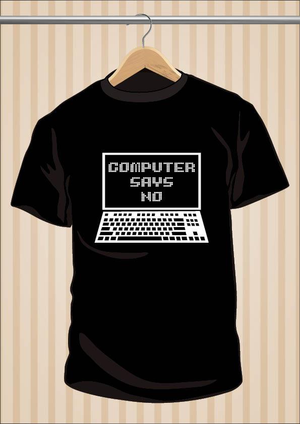 Computer Says NO T-Shirt | UppStudio