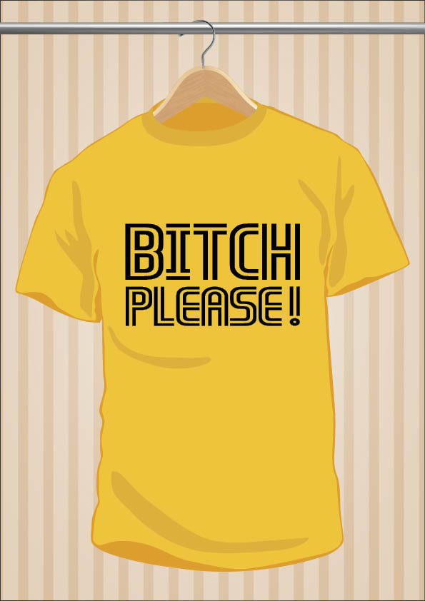 Bitch Please T-Shirt - UppStudio