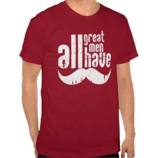 All Great Man Have Moustaches T-Shirt
