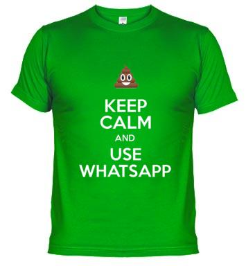 Keep Calm And Use WhatsApp T-Shirt