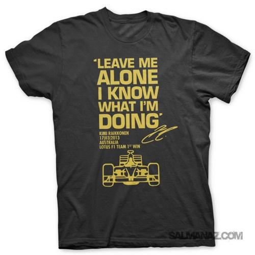 Kimi Raikkonen T-Shirt | Leave Me Alone F1