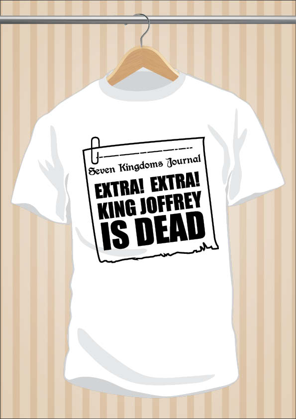 King Joffrey Is Dead T-Shirt | Game Of Thrones | UppStudio