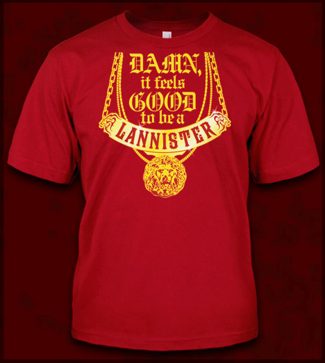 It Feels Good To Be a Lannister T-Shirt