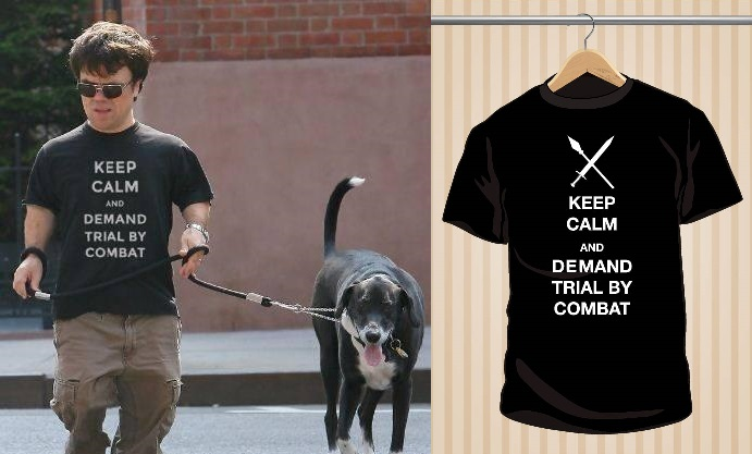 Keep Calm And Demand Trial By Combat T-Shirt | UppStudio