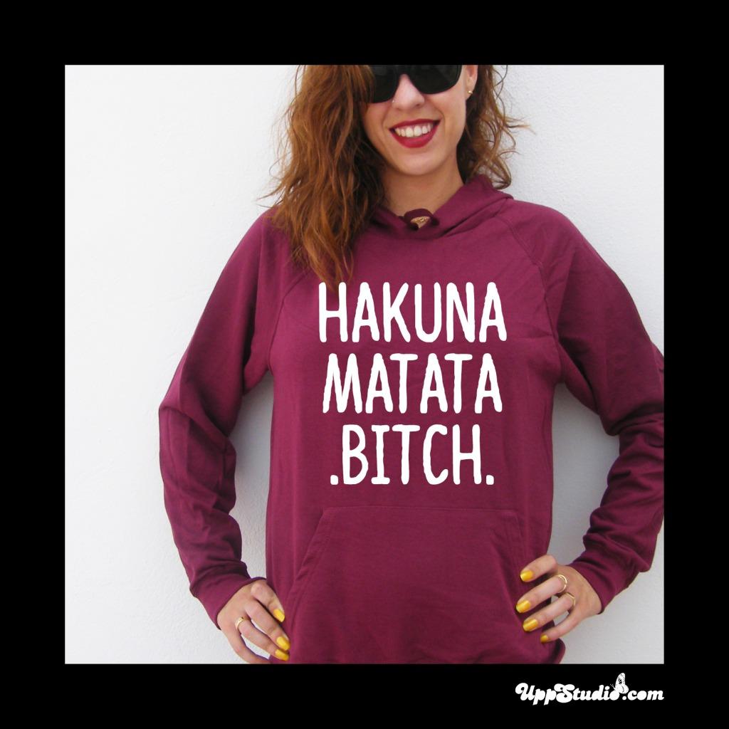 Hakuna Matata Bitch Hoodie | UppStudio