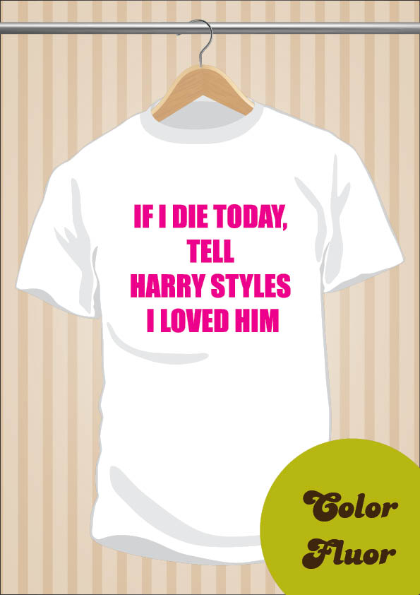If I Die Today, Tell Harry Styles I Loved Him T-Shirt | One Direction | UppStudio