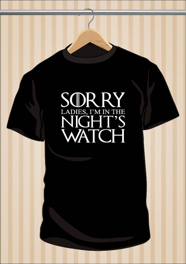 Sorry Ladies I'm In the Nightswatch Game Of Thrones | UppStudio