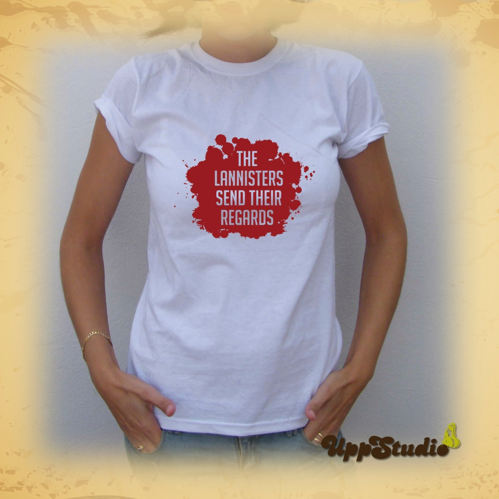 The Lannisters Send Their Regards T-Shirt | Game Of Thrones | UppStudio