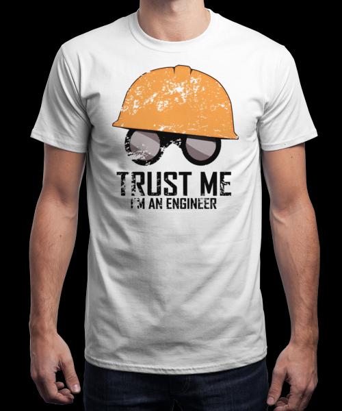 Trust Me I'm An Engineer T-Shirt | Qwertee