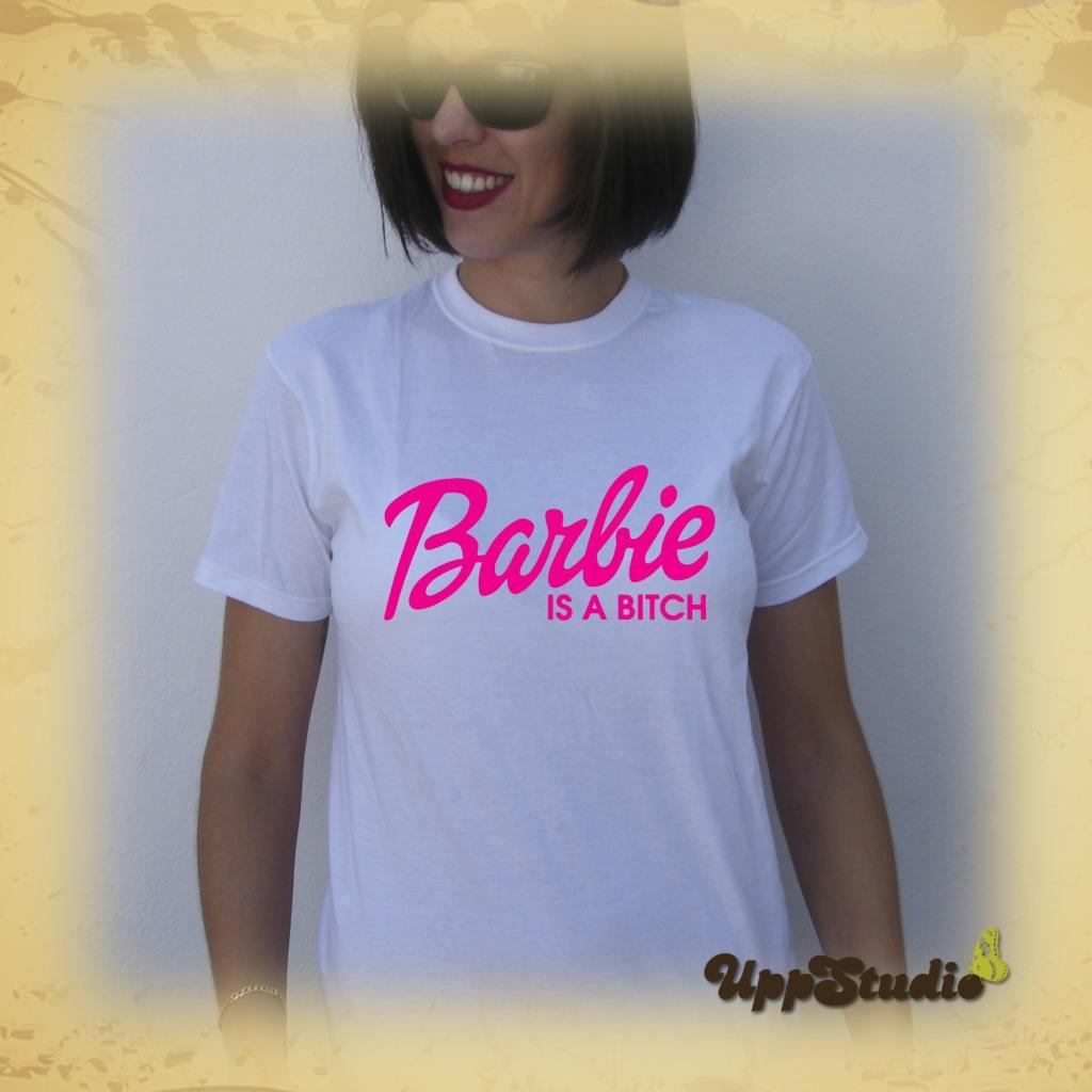 Barbie Is A Bitch T-Shirt Tee | UppStudio